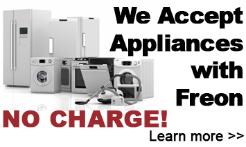 We Accept Appliances with Freon - No Charge!
